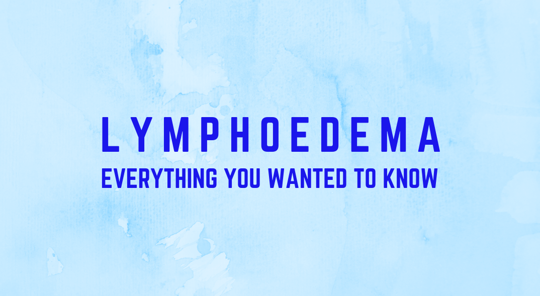 Lymphoedema – Management and Treatment